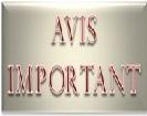 AVIS IMPORTANT